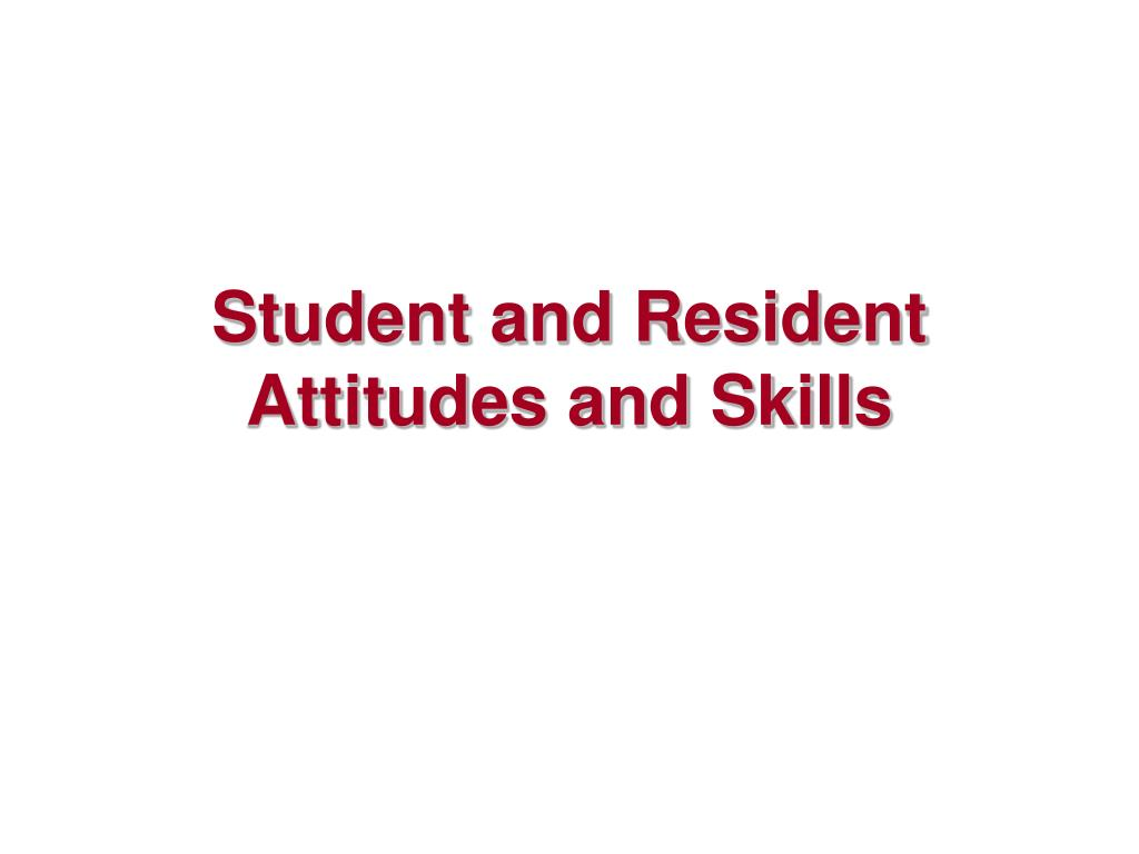 Student and Resident Attitudes and Skills
