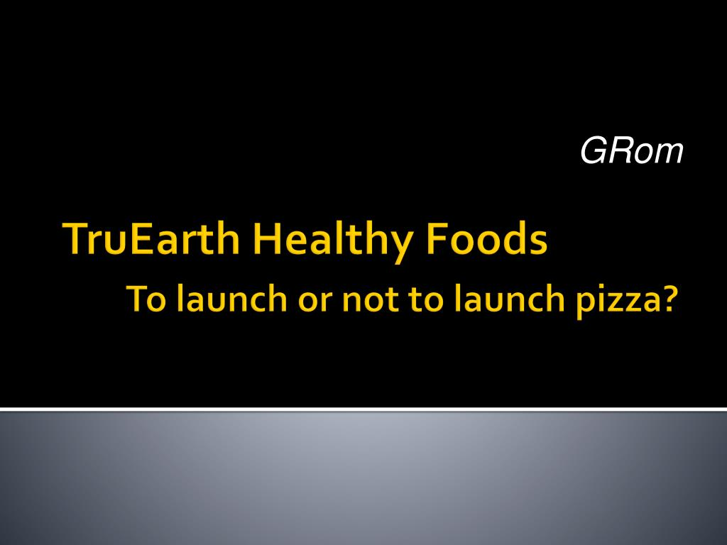 truearth pizza Truearth 1 sunil  question 2: how would you compare pizza opportunity to that of pasta 8 pros • 33% people interest in whole grain pizza crust.