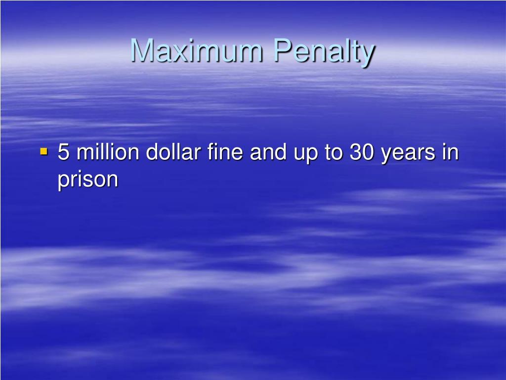 Maximum Penalty