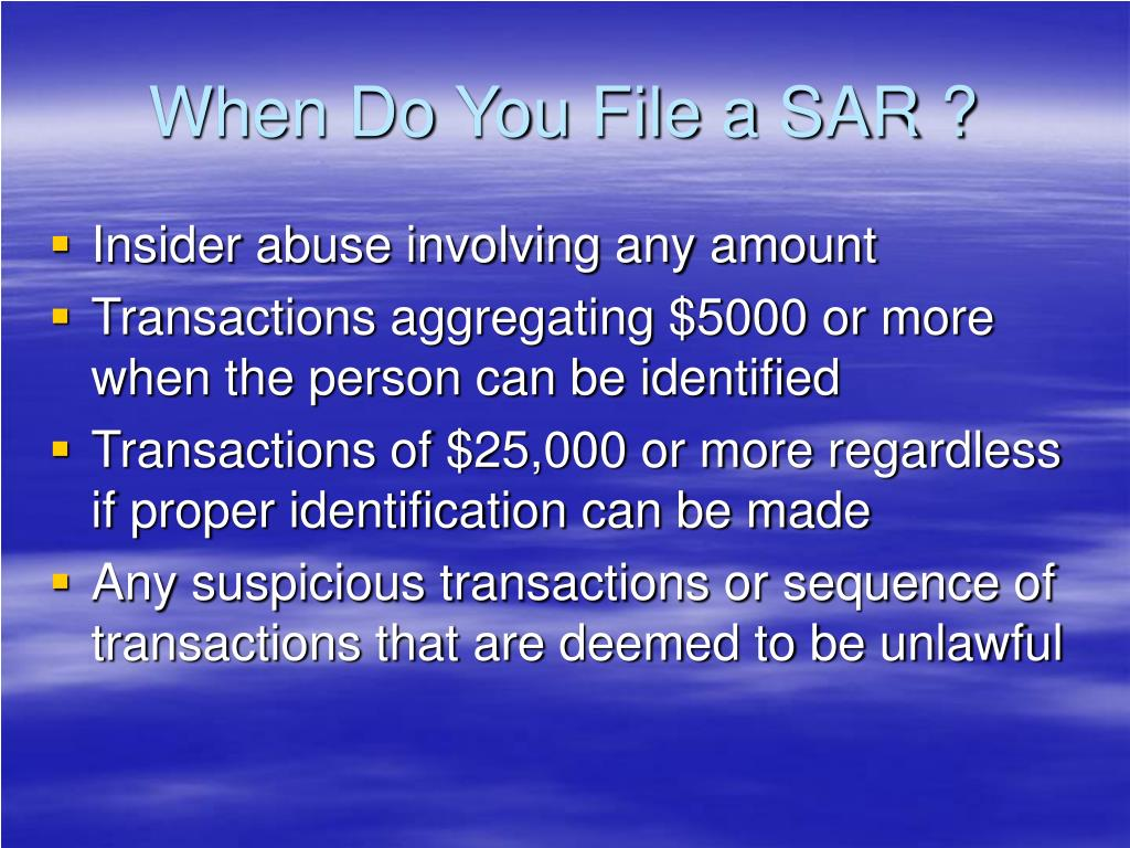 When Do You File a SAR ?