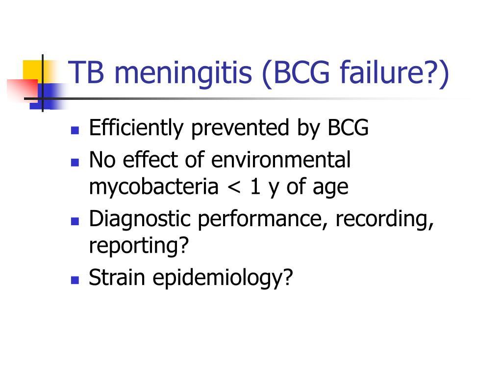 TB meningitis (BCG failure?)