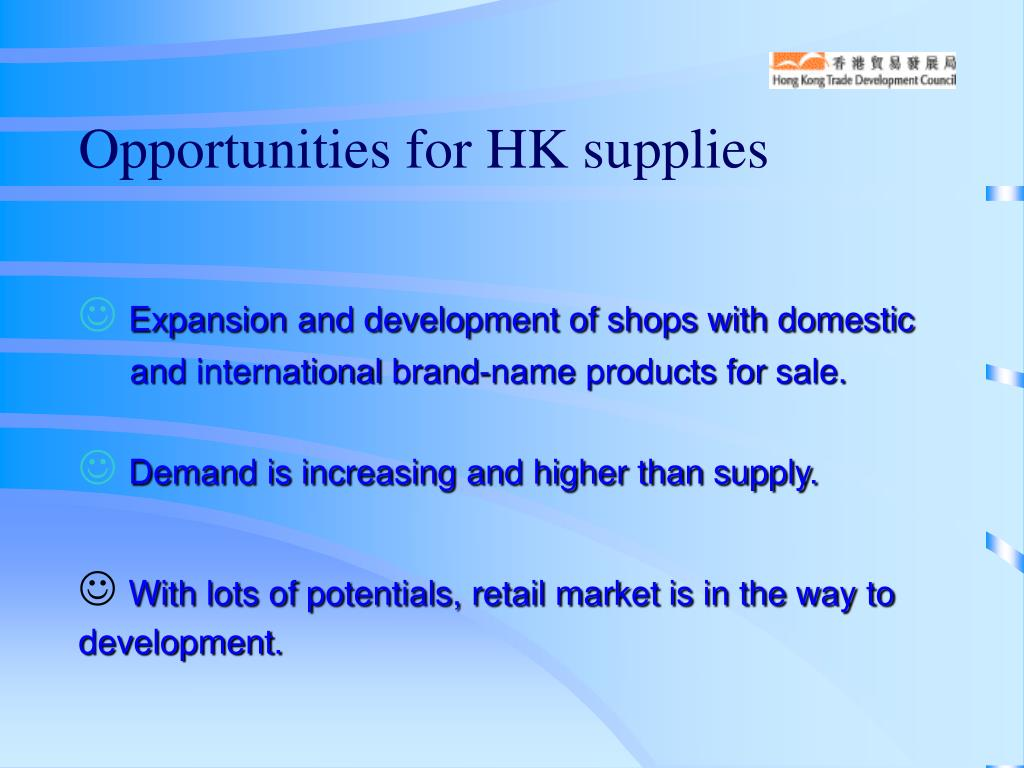 Opportunities for HK supplies