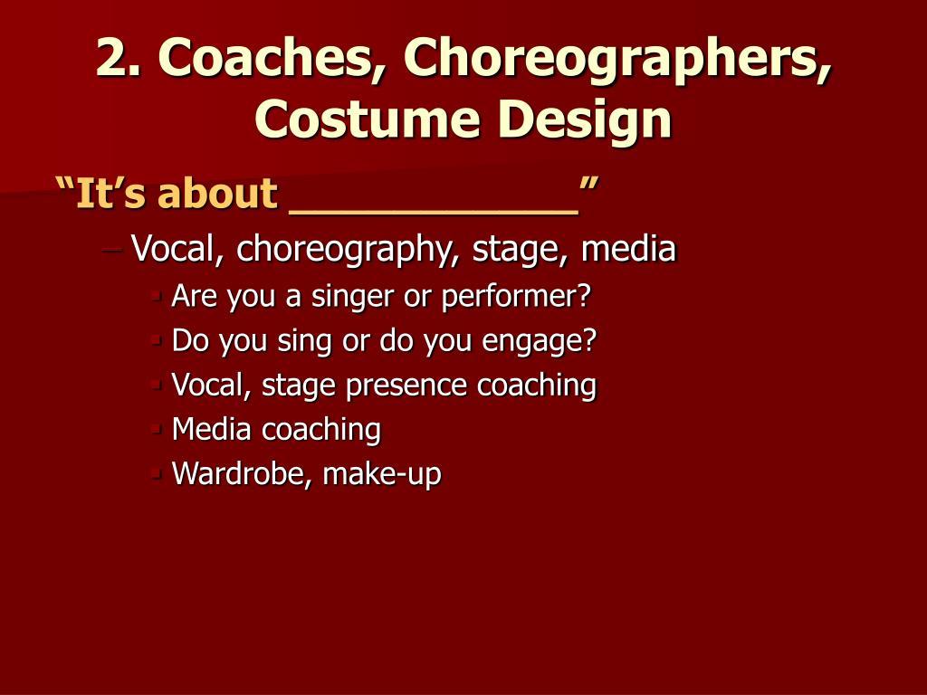 2. Coaches, Choreographers, Costume Design