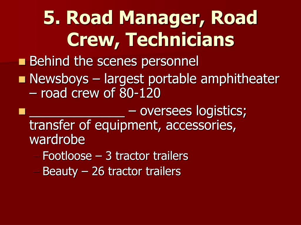 5. Road Manager, Road Crew, Technicians
