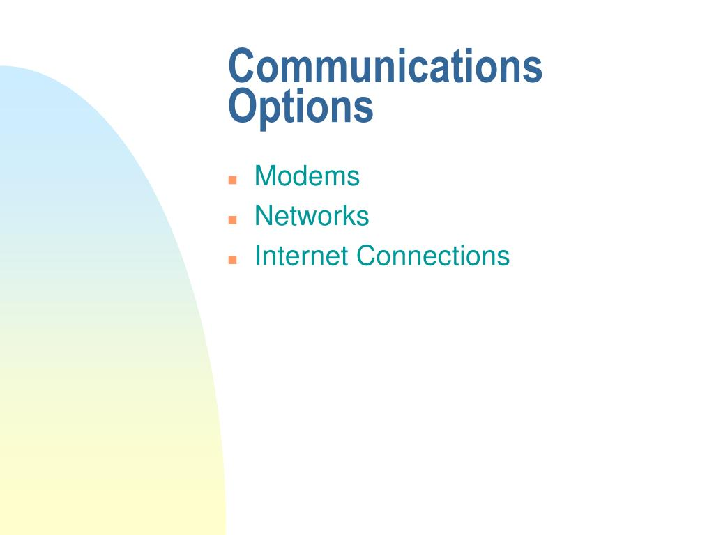 Communications Options
