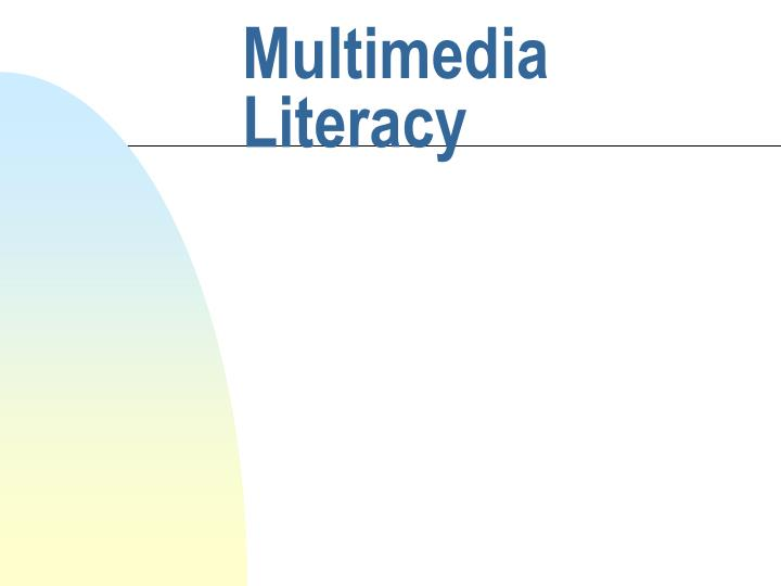 Multimedia literacy