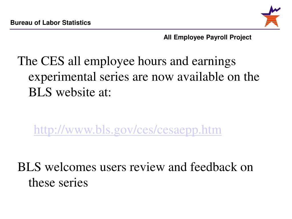 The CES all employee hours and earnings experimental series are now available on the BLS website at: