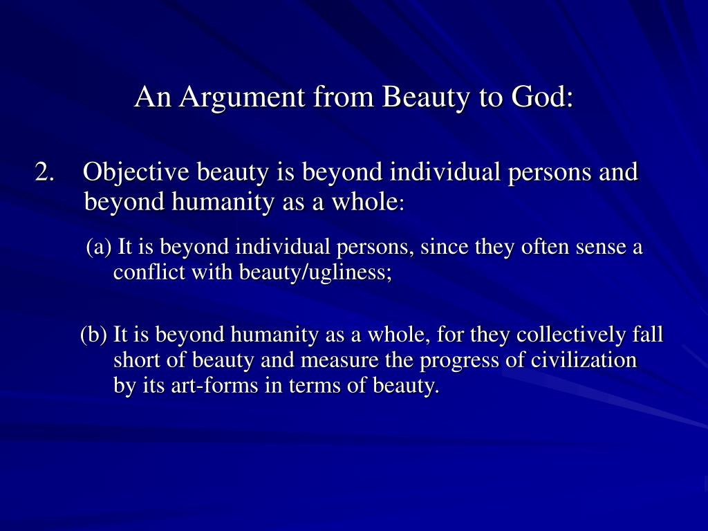2.Objective beauty is beyond individual persons and       beyond humanity as a whole