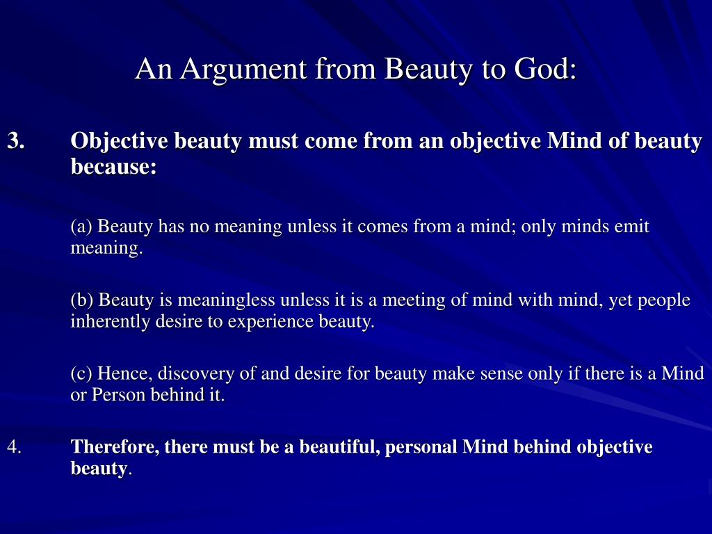3.Objective beauty must come from an objective Mind of beauty because: