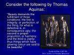 consider the following by thomas aquinas