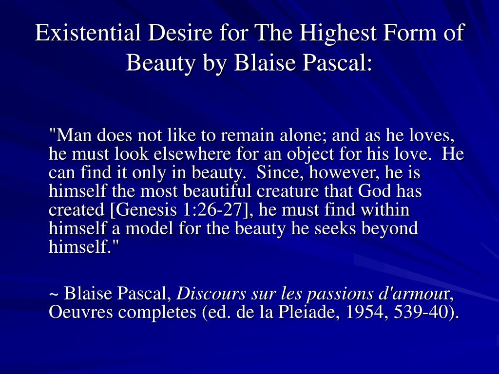 Existential Desire for The Highest Form of Beauty by Blaise Pascal: