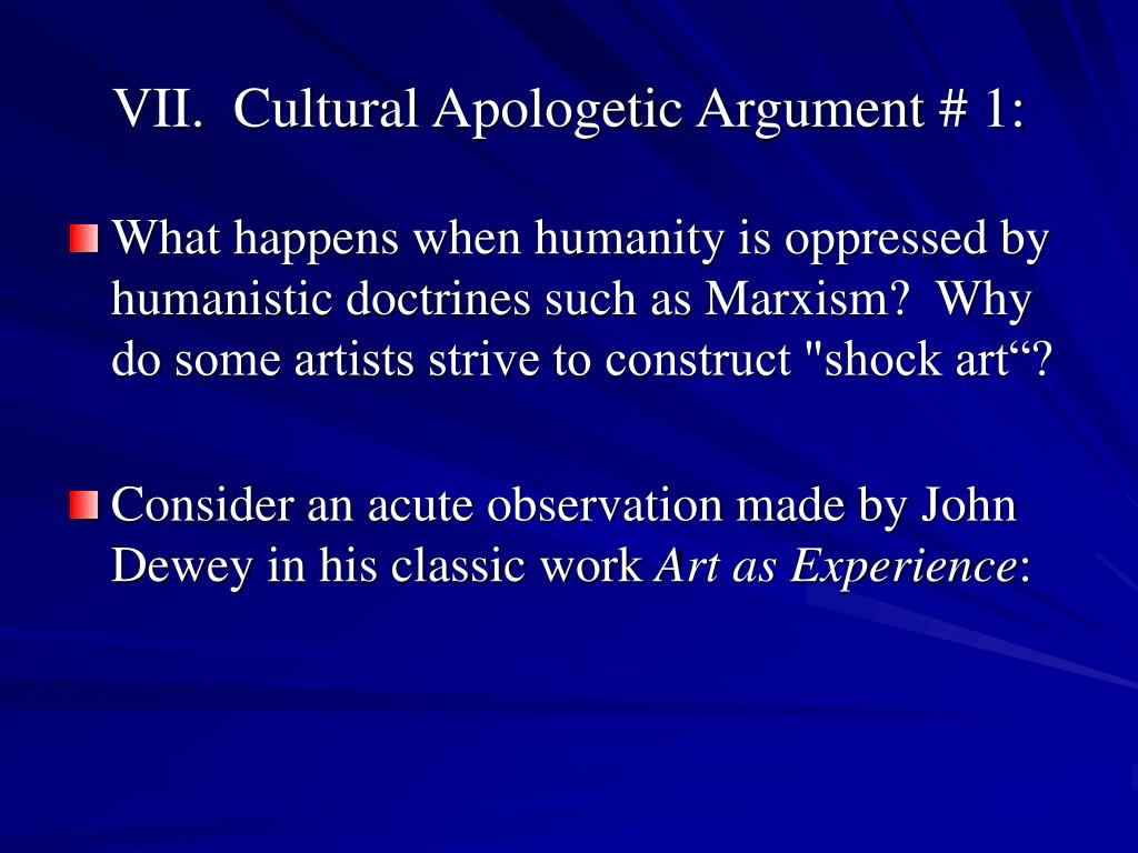 VII.  Cultural Apologetic Argument # 1:
