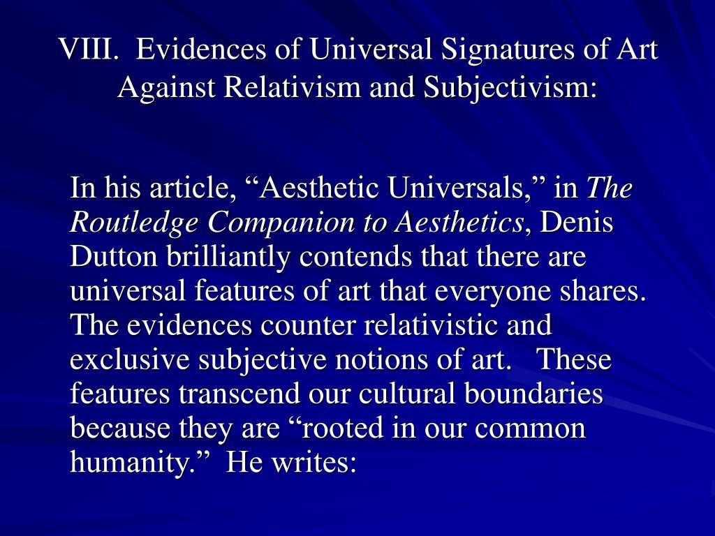 VIII.  Evidences of Universal Signatures of Art Against Relativism and Subjectivism: