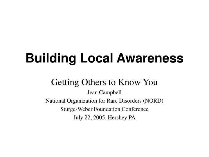Building local awareness l.jpg