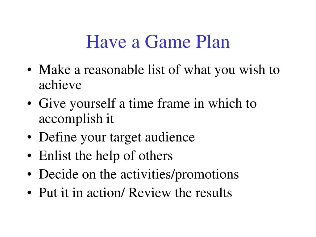 Have a Game Plan