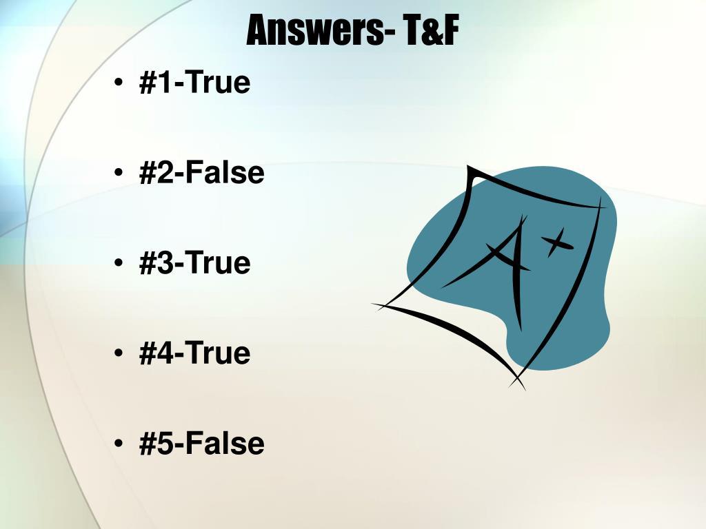 Answers- T&F