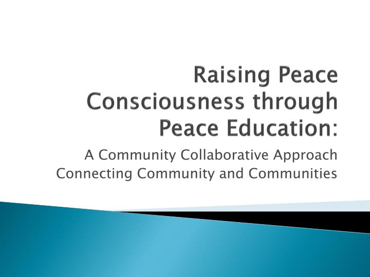 Raising peace consciousness through peace education