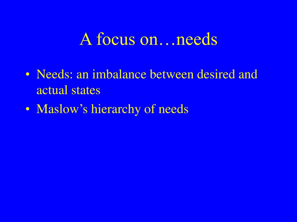 A focus on…needs