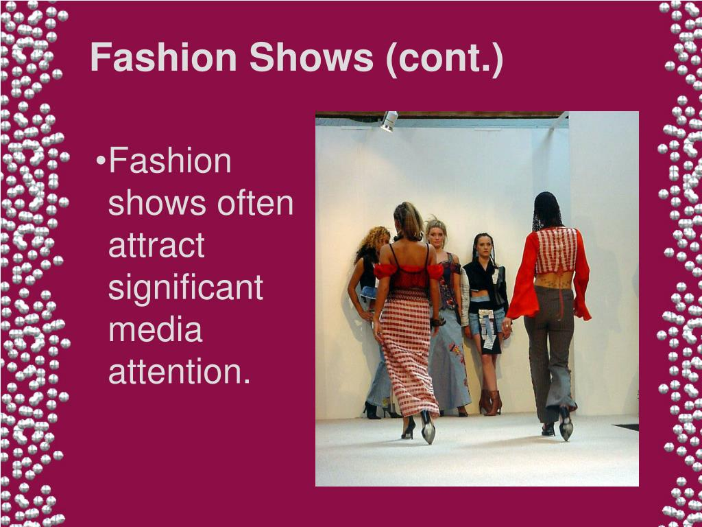 Fashion Shows (cont.)