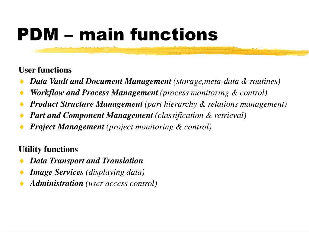 PDM – main functions