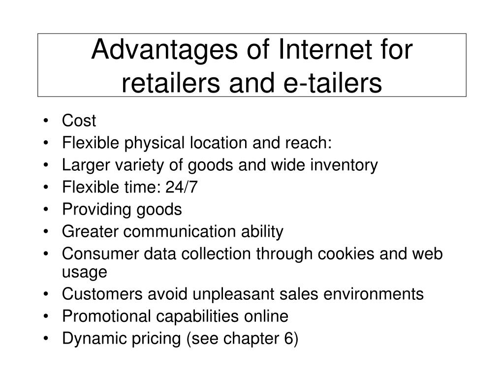 Advantages of Internet for retailers and e-tailers