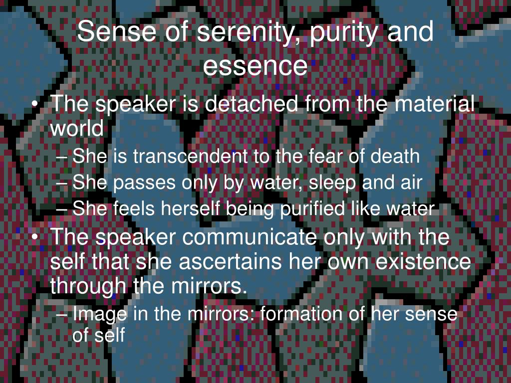 Sense of serenity, purity and essence
