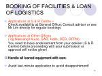 booking of facilities loan of logistics