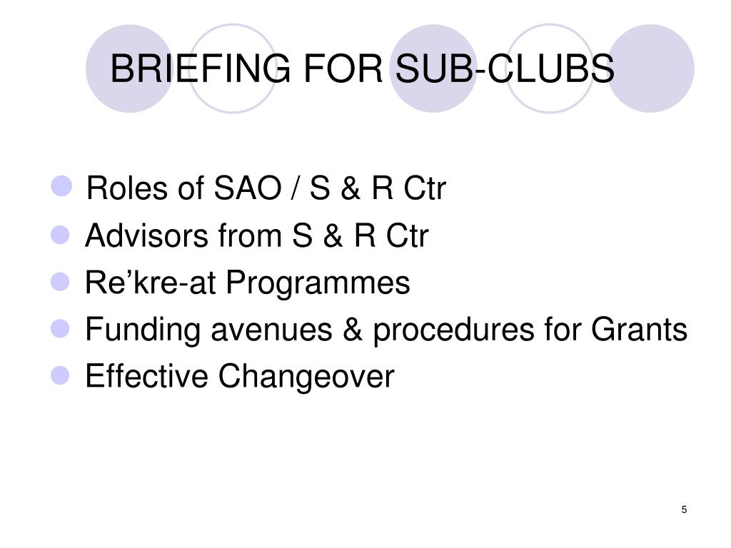 BRIEFING FOR SUB-CLUBS