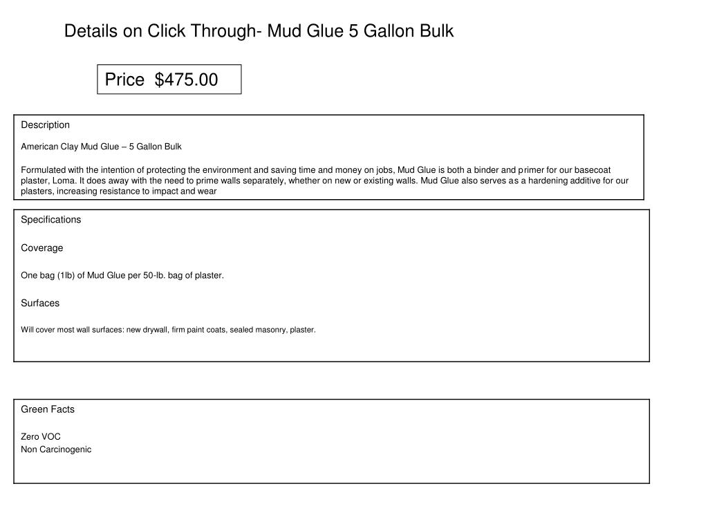 Details on Click Through- Mud Glue 5 Gallon Bulk