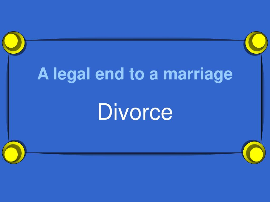 A legal end to a marriage