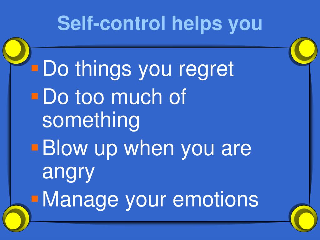 Self-control helps you