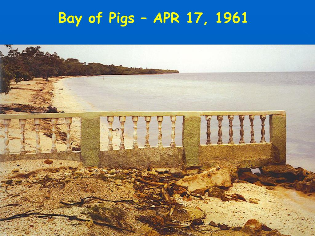 Bay of Pigs – APR 17, 1961