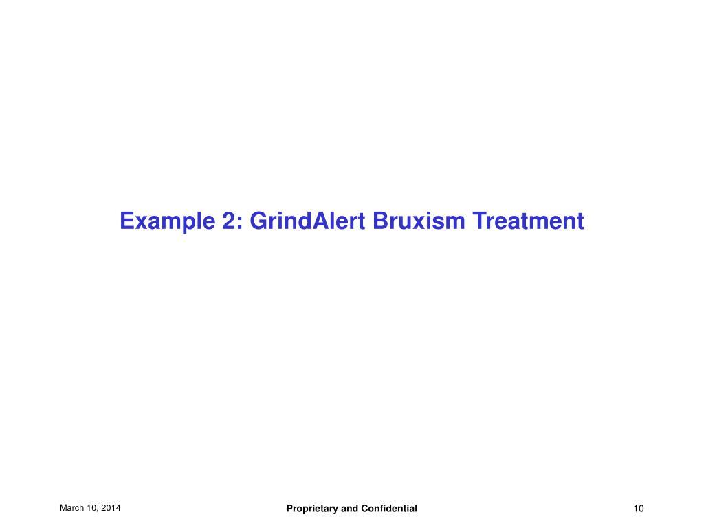 Example 2: GrindAlert Bruxism Treatment