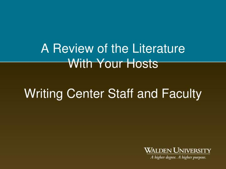 A review of the literature with your hosts writing center staff and faculty