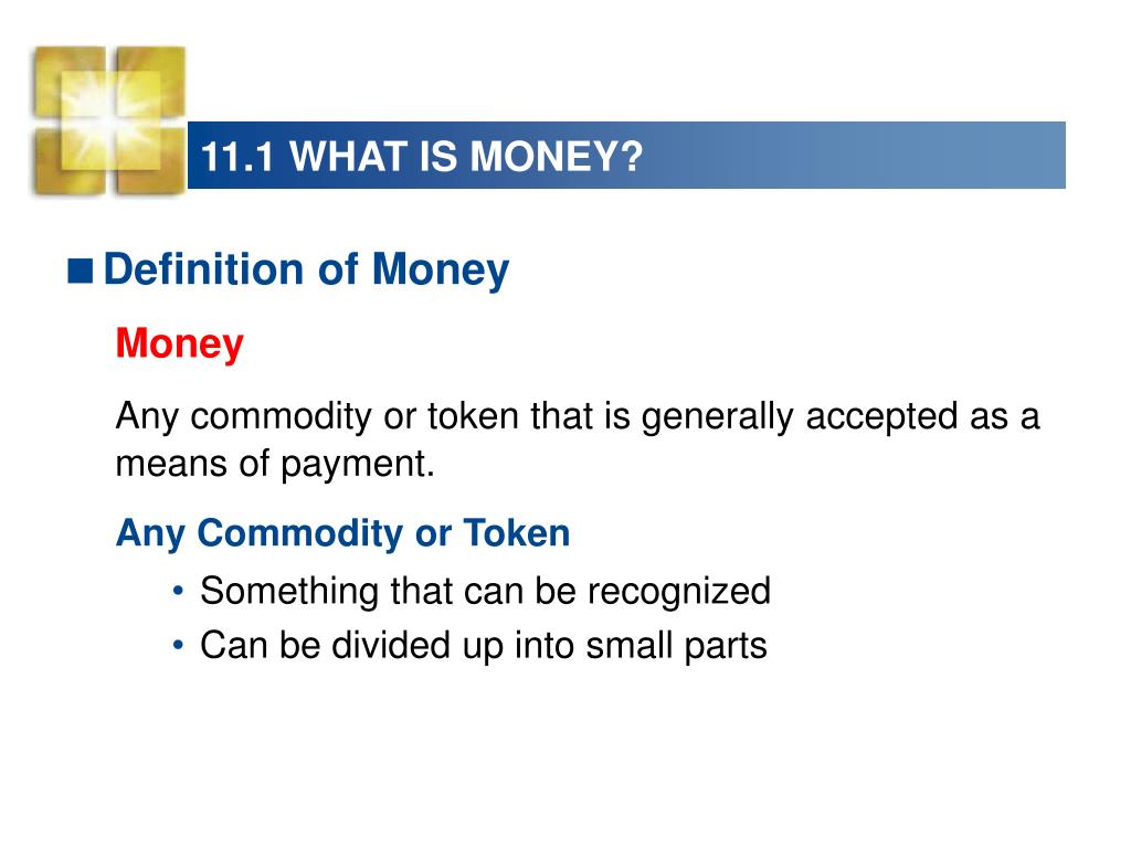 11.1 WHAT IS MONEY?