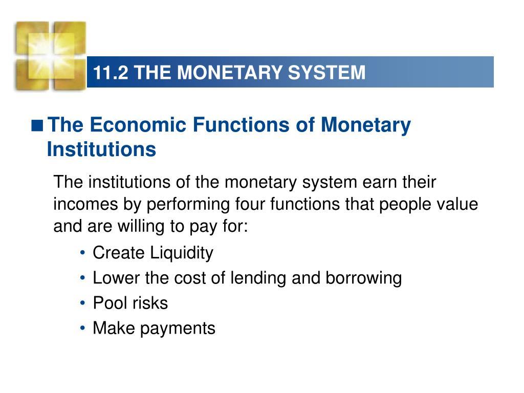 11.2 THE MONETARY SYSTEM
