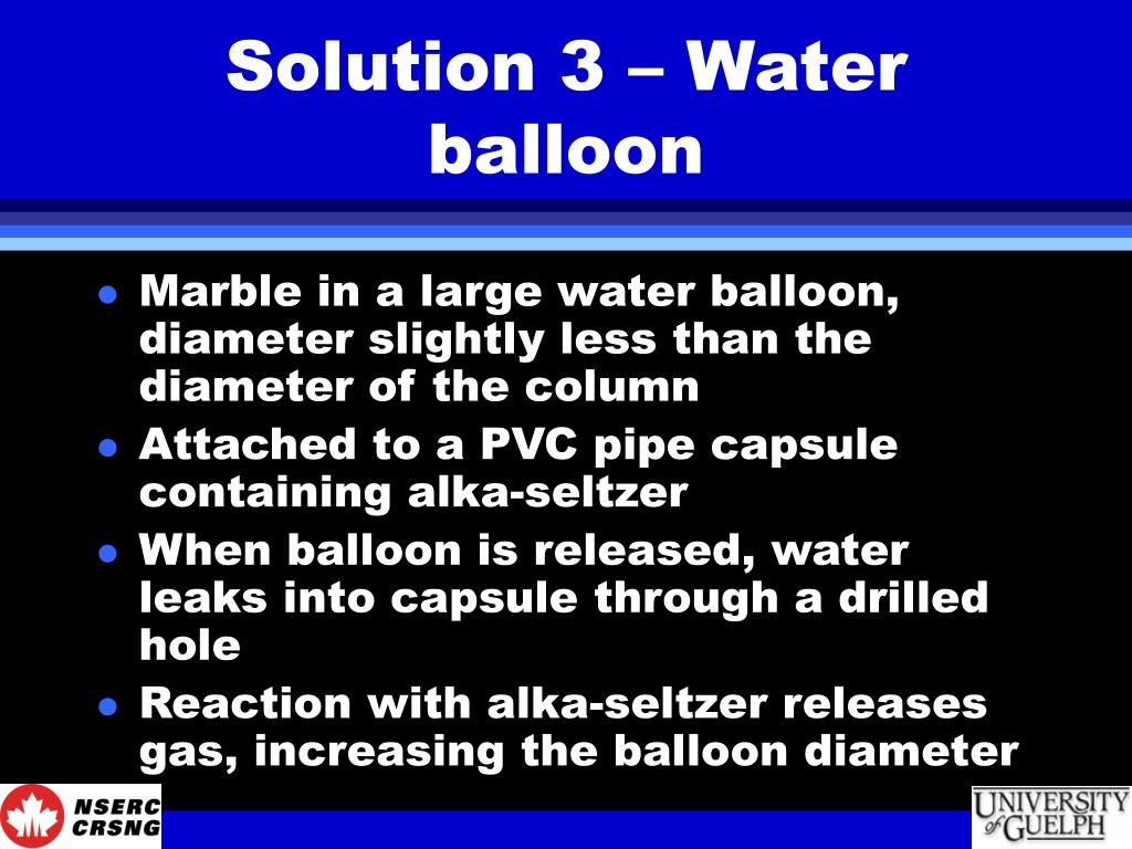 Solution 3 – Water balloon