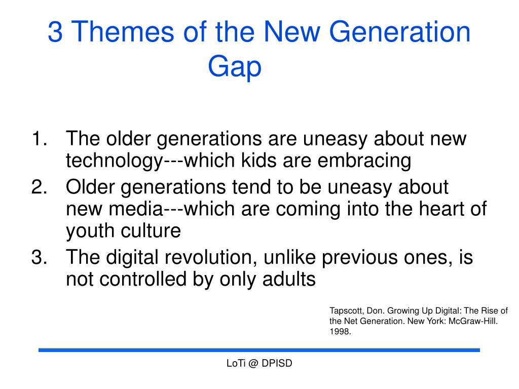 3 Themes of the New Generation Gap