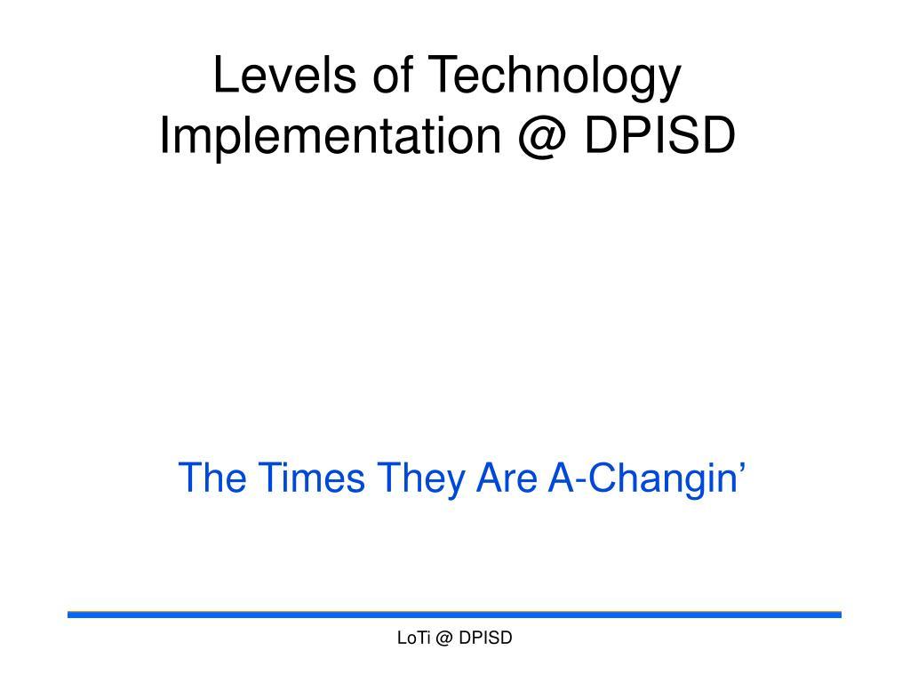 Levels of Technology Implementation @ DPISD
