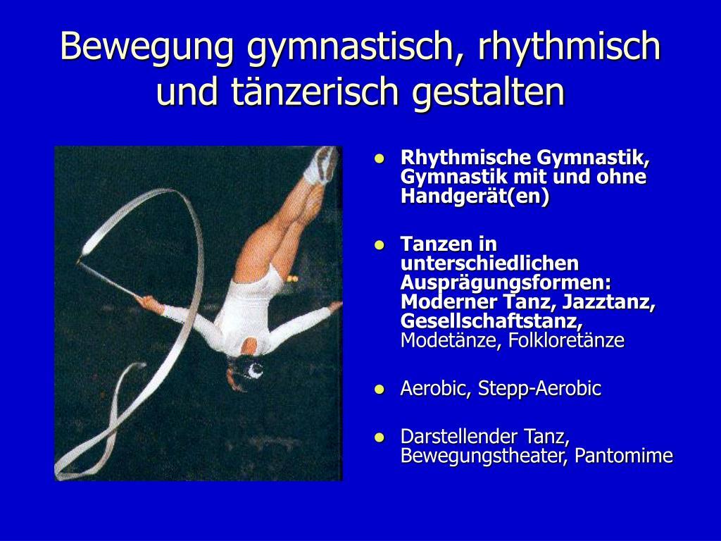 Bewegung gymnastisch, rhythmisch und tänzerisch gestalten