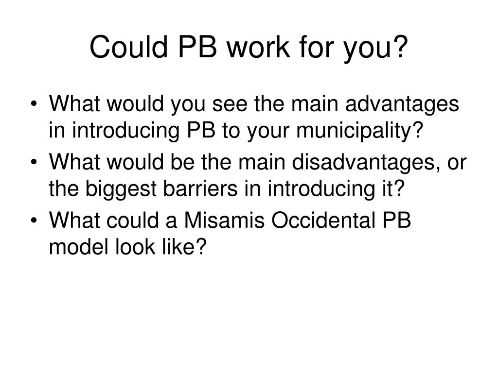 Could PB work for you?
