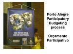 porto alegre participatory budgeting process or amento participativo