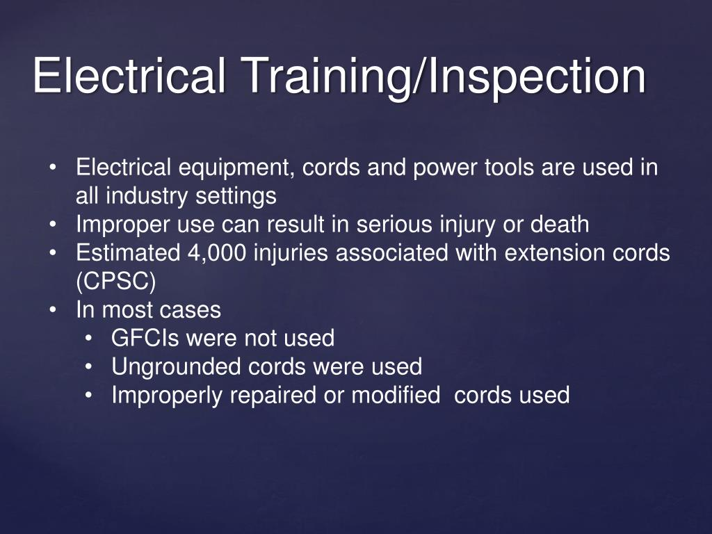 Electrical equipment, cords and power tools are used in all industry settings
