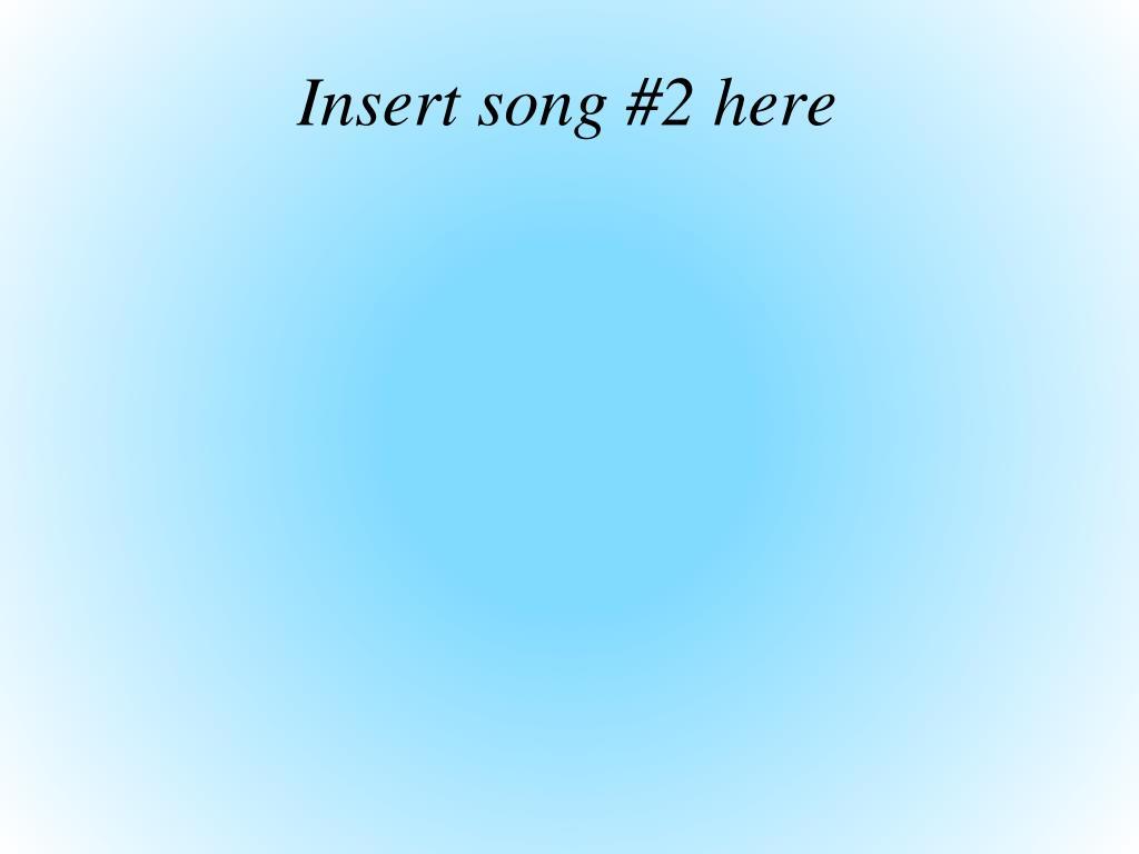Insert song #2 here