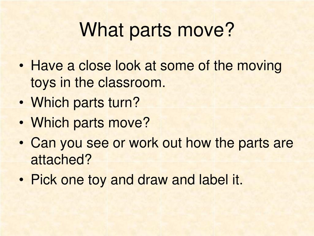 What parts move?