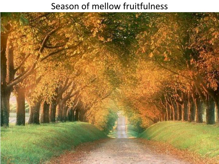 Season of mellow fruitfulness
