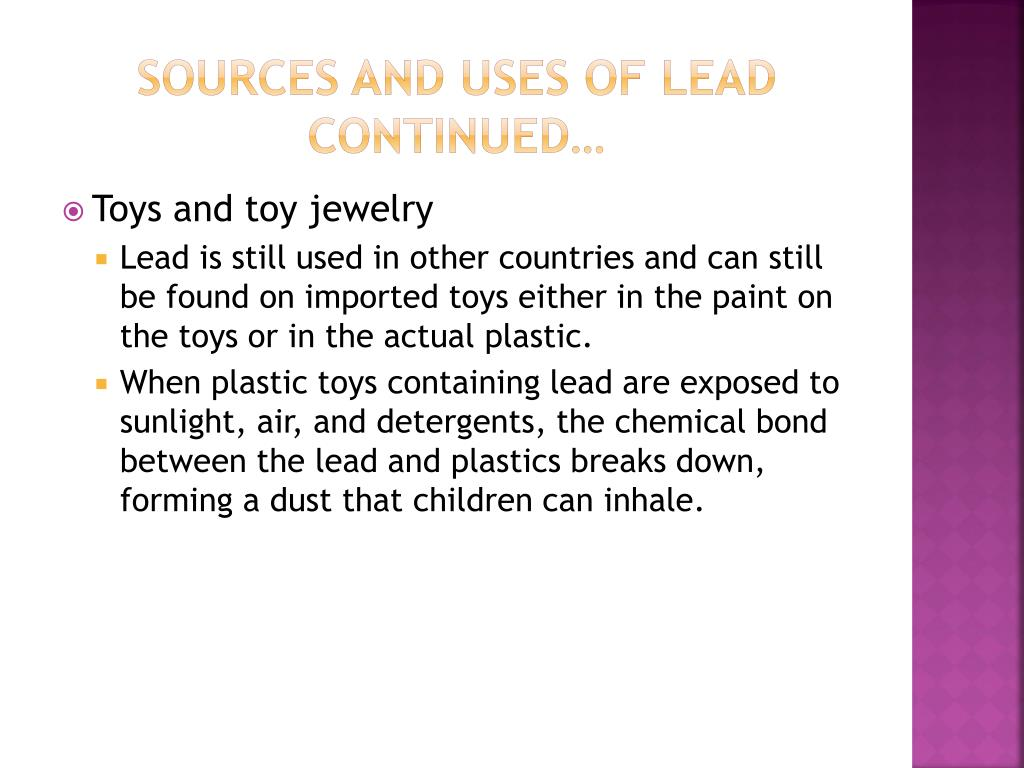 Sources and Uses of Lead continued…