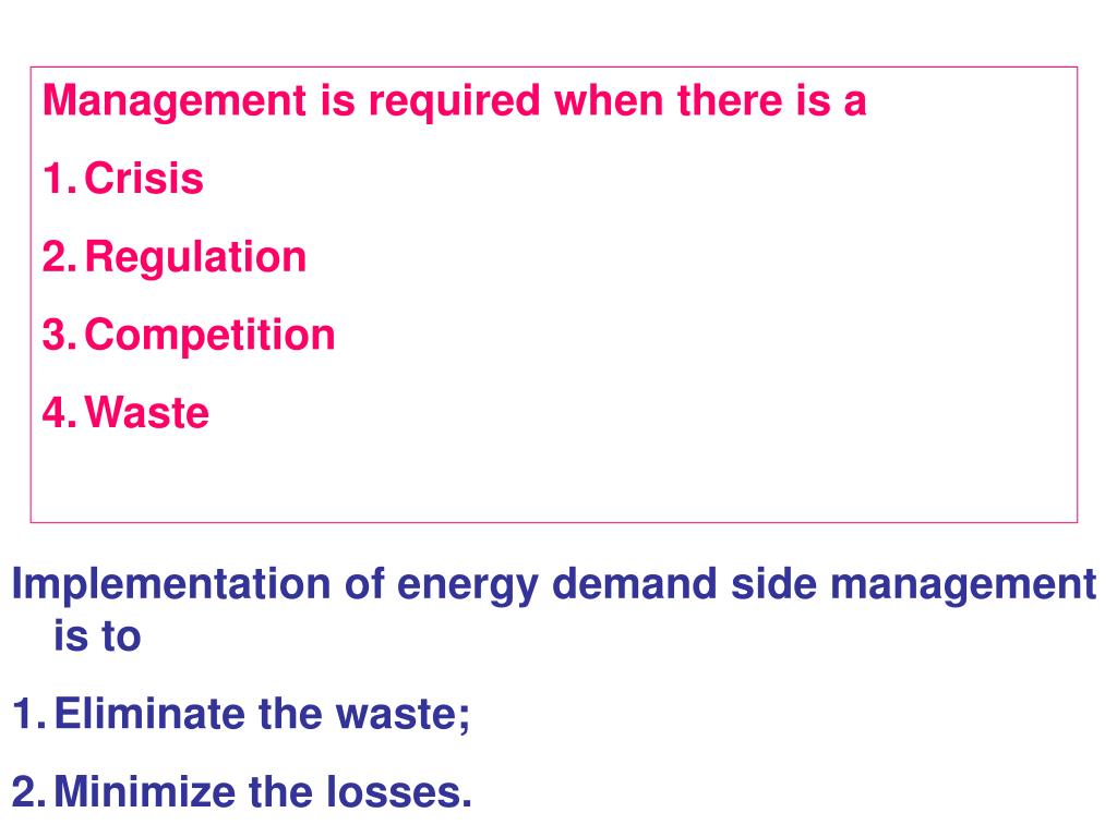 Management is required when there is a