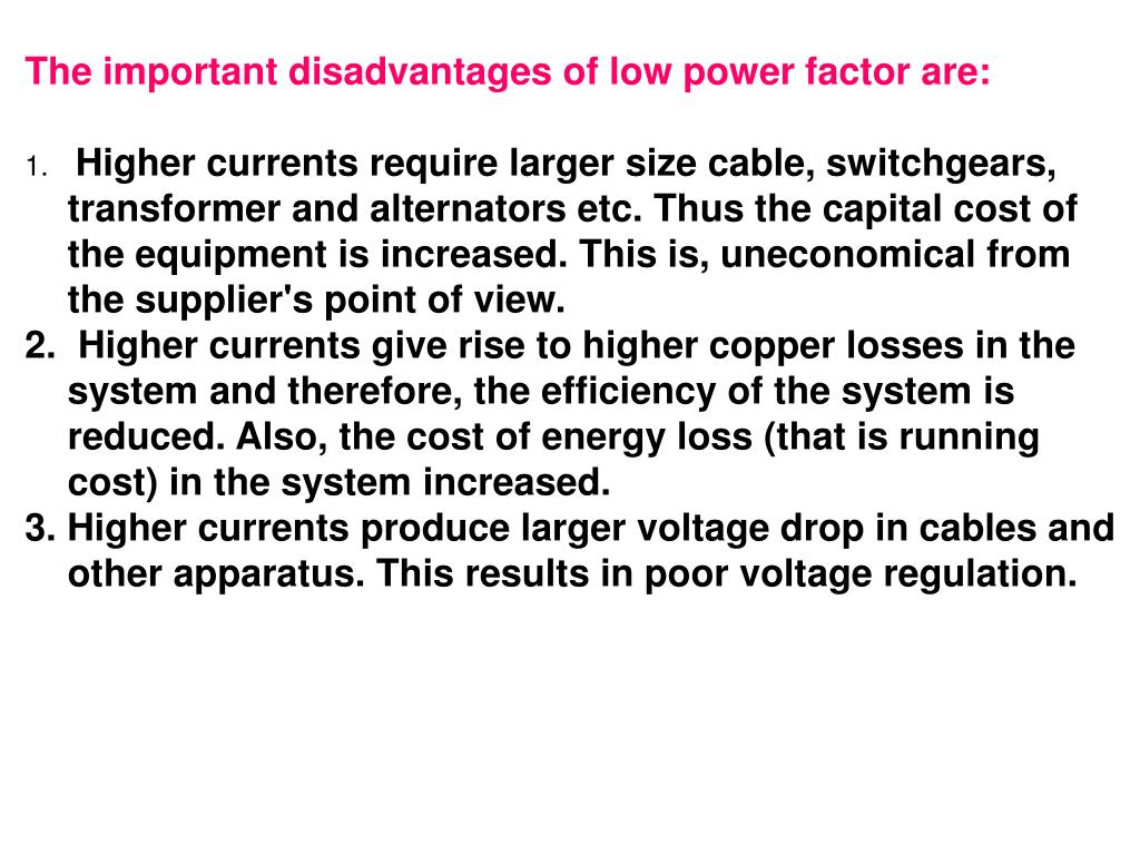 The important disadvantages of low power factor are: