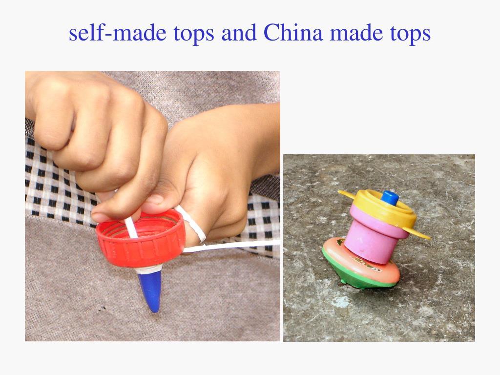 self-made tops and China made tops